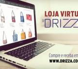 E agora: Loja Virtual Drizza Bolsas